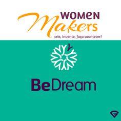 Bem-Vindo Julho + BeDream (Women Makers) ! | GAROTA EMPREENDE