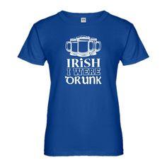 Womens Irish I Were Drunk Ladies' T-shirt