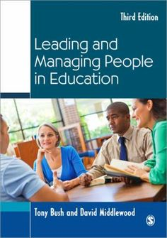Tony Bush and David Middlewood (2013) Leading and managing people in education (Los Angeles: SAGE)