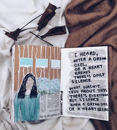 'I heard, After a dream dies Or a heart breaks, There's only silence. What wasn't true about this there's everything but silence when a dream dies or a heart breaks' // art journal + poetry