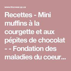 Recettes - Mini muffins à la courgette et aux pépites de chocolat - - Fondation des maladies du coeur et de l'AVC - QC