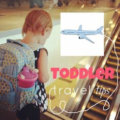 Toddler Travel Tips - Flying with a toddler! Some helpful ideas I've not seen in other travel blogs.