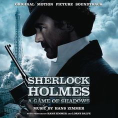 Sherlock Holmes: A Game of Shadows by Hans Zimmer