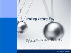 Making loyalty pay: How to build - not destroy - value by McKinsey on Marketing & Sales via slideshare
