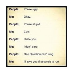 I legitly smacked a boy cause he said that....got a DT for it. But it was worth defending 1D pride!-Farai