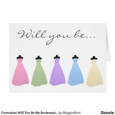 Customize Will You Be My Bridesmaid Maid of Honor