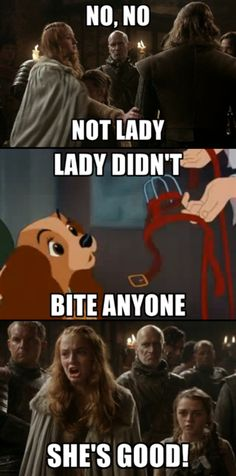 Oh, god, laughed so hard at this one. And split the difference between my Disney and GoT board. Lol