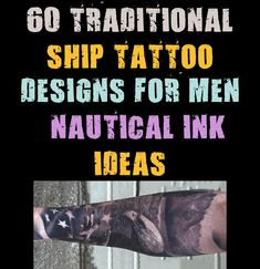 The ship is a highly popular tattoo amongst both younger and older crowds these days. Although, in the old days, any form of a nautical tattoo was associated with fishermen or those serving on a ship in the navy. Today, the ship is traditionally wor #designs #ideas #nautical #tattoo #traditional Traditional Ship Tattoo, Mens Fashion Blog, The Old Days, Popular Tattoos, Tattoo Designs Men, Nautical, Old Things, Ink, Navy