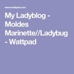 My Ladyblog - Moldes Marinette//Ladybug - Wattpad