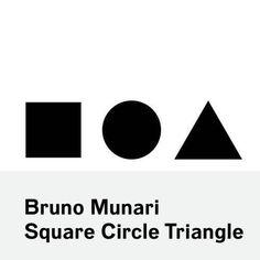 Bruno Munari: Square Circle Triangle