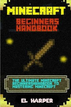 MINECRAFT Beginners: Your Guide to Minecraft Secrets tips and tricks (minecraft @ niftywarehouse.com
