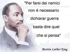 """""""To make enemies you do not need to declare war, just say what you think"""" Tumblr Quotes, Wise Quotes, Words Quotes, Motivational Quotes, Sayings, Martin Luther King, Italian Quotes, Proverbs Quotes, Cool Words"""