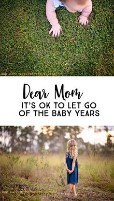 Dear Mom: It's OK to let go of the baby years. *This is a must-read for all parents. So sweet.