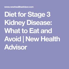 Diet for Stage 3 Kidney Disease: What to Eat and Avoid | New Health Advisor