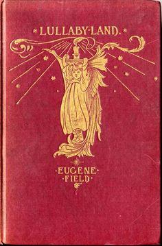 Lullaby Land....Eugene Field   1892