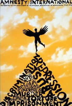"""""""Poster produced by Amnesty International USA in 1998 to celebrate the anniversary of the Universal Declaration of Human Rights."""" I want this poster so bad. Protest Kunst, Protest Art, Wes Wilson, Charity Poster, Declaration Of Human Rights, Political Posters, Political Art, Amnesty International, Social Activities"""