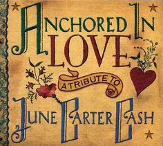 Album covers: Anchored in Love Tribute to June Carter Anchored in Love  eBay