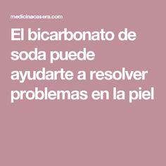 El bicarbonato de soda puede ayudarte a resolver problemas en la piel