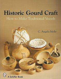 Historic Gourd Craft: How to Make Traditional Vessels Have you ever wondered what they used in the old days for eating? Well this book goes over the history of just that. In the first part of the book Decorative Gourds, Hand Painted Gourds, Diy Projects To Try, Craft Projects, Diy And Crafts, Arts And Crafts, Manualidades Halloween, Gourds Birdhouse, Deco Nature