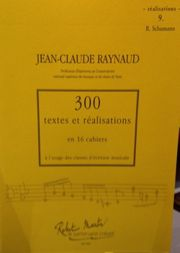 jean-claude-raynaud-300-textes-et-realisations-cahier-9-(realisations):-schumann-