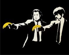 I love Banksy, Pulp Fiction, and bananas.