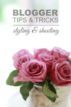 Blogger Tips:  Photo Styling and shooting