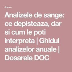 Analizele de sange: ce depisteaza, dar si cum le poti interpreta | Ghidul analizelor anuale | Dosarele DOC Good To Know, Natural Remedies, Healthy Life, Health Fitness, Healing, Apothecary, Pandora, Crafts, House