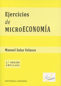 Ejercicios de microeconomía / Manuel Salas Velasco. 2ª ed. amp. (2015)