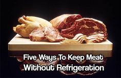 Five Ways To Keep Meat Without Refrigeration. The biggest issue with storing meat is relying on the electricity to keep your meat cold or frozen.