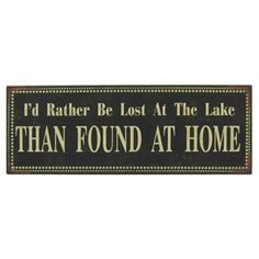 Show your sense of humor and passion with this Lost at the Lake Metal Sign. It would look great in any home, workshop or man cave. It measures about 12 wid Art Craft Store, Craft Stores, Lakeview Cabin, Lakefront Property, Camping Signs, Lake Cabins, Beach Quotes, Lake Life, Wall Art Quotes