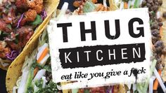 "Thug Kitchen, A Cookbook that Orders you to ""Eat Like You Give a F*ck"""
