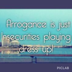 quotes about arrogant people - Google Search