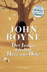 """""""Der Junge mit dem Herz aus Holz"""" von John Boyne. Von einem, der auszog, den Mut zu finden."""