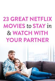 23 Great Netflix Movies To Stay In & Watch With Your Partner