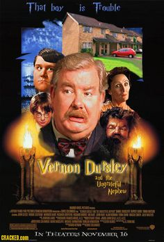 """Vernon Dursley and the Ungrateful Nephew,""  from a Cracked Mag list of photoshopped ""Great Movies From the Perspective of Minor Characters"" posters"