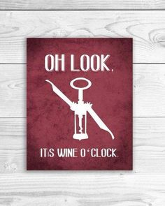 Wine Art Print Kitchen Sign Wine Quote Wine o clock