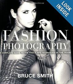 Fashion Photography: A Complete Guide to the Tools and Techniques of the Trade: Bruce Smith: 9780817427214: Amazon.com: Books