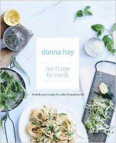 No Time to Cook: Donna Hay: 9780732288167: Amazon.com: Books