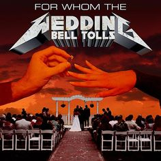 Heavy Metal Wedding - For Whom the Wedding Bell Tolls... Look Felicia I found one too