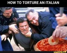 HOW TO TORTURE AN ITALIAN – popular memes on the site iFunny.co #guyfieri #celebrities #torture #italian #food #italy #pineapples #pineapplepizza #pizza #flavortown #spicy #how #to #an #pic Dankest Memes, Funny Memes, Hilarious, Italian Memes, Al Capone, Meme Center, Guy Fieri, Axis Powers, Daily Memes