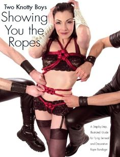 Two Knotty Boys Showing You the Ropes: A Step-by-Step, Illustrated Guide for Tying Sensual and Decorative Rope Bondage - http://www.darrenblogs.com/2016/08/two-knotty-boys-showing-you-the-ropes-a-step-by-step-illustrated-guide-for-tying-sensual-and-decorative-rope-bondage-2/