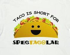 Check out our taco shirt selection for the very best in unique or custom, handmade pieces from our shops. Taco Love, Lets Taco Bout It, My Taco, Tuesday Humor, Taco Tuesday, Taco Restaurant, Taco Humor, Taco Shirt, Fiesta Theme Party