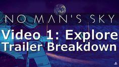 No Man's Sky NEW TRAILER GAMEPLAY BREAKDOWN - EXPLORE Trailer PS4 #NoMan...