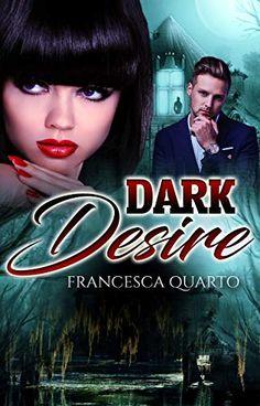 Dark Desires by Francesca Quarto Book Club Books, New Books, Books To Read, Louisiana Bayou, Kindle App, Paranormal Romance, English Words, Lust, Love Her