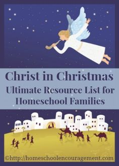 Christ in Christmas - an Ultimate Homeschool Resource List for Families.  Everything for your celebration!  Study guides, activities, crafts, coloring pages, books, audiobooks, movies, Advent calendars, and more!