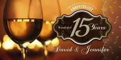 Wine Glass, Elegant, 15 years, Love,  Anniversary Banner, Personalized to your taste! Anniversary Banner, Personalized Banners, 15 Years, Wine Glass, Birthdays, Elegant, Anniversaries, Classy, 15 Anos
