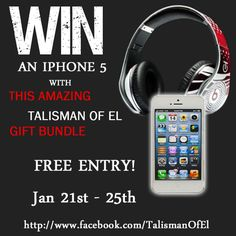 Enter to win an iPhone 5 plus many more ... https://www.facebook.com/TalismanOfEl/app_208195102528120