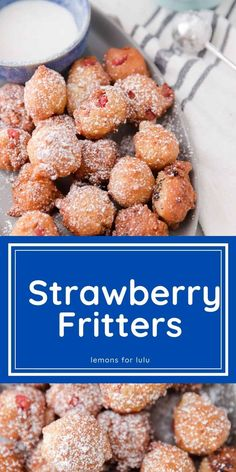 If you find yourself with an abundance of strawberries, one of the best things to make is fritters! Fried bits of fruity dough taste amazing!