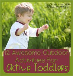 12 Awesome Outdoor Activities for Active Toddlers + Giveaway | Line upon Line LearningLine upon Line Learning
