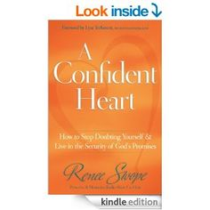 AmazonSmile: A Confident Heart: How to Stop Doubting Yourself and Live in the Security of God's Promises eBook: Renee Swope, Lysa TerKeurst:...